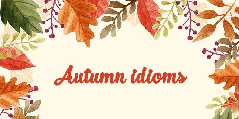 Idiomi na temu jeseni